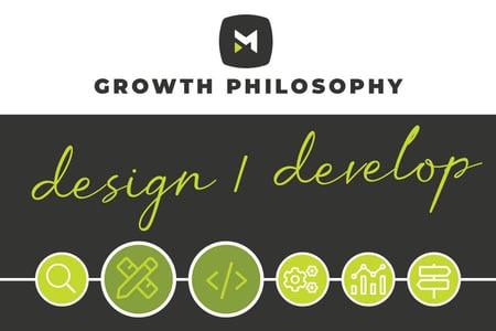 Markentum Growth Philosophy: Design & Develop